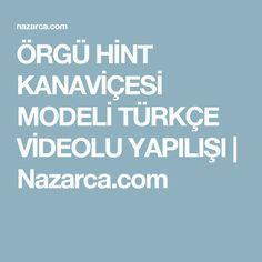 ÖRGÜ HİNT KANAVİÇESİ MODELİ TÜRKÇE VİDEOLU YAPILIŞI | Nazarca.com