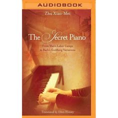 Secret Piano : From Mao's Labor Camps to Bach's Goldberg Variations (MP3-CD) (Zhu Xiao-Mei)