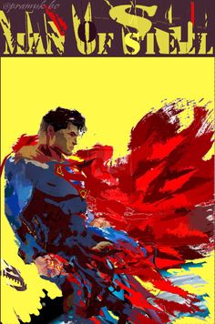 """""""Stone, steel, dominions pass, Faith too, no wonder; So leave alone the grass That I am under.""""  --A.E. Housman, More Poems-- ()credit to 'abstract' Superman Splatter  by  Edward Killum on deviantArt  and from Superman Poster on Etsy  ()the song: Stronger than Steel by  Aim-Bot on Soundcloud"""