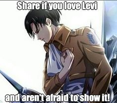 Shingeki no Kyojin, Attack on titan, Share if you love #Levi and you are not afraid to show it!  I love Levi! Why would I be afraid to show it?!