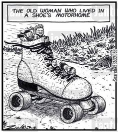 roller skates cartoon humor: The old woman who lived in a shoe's Motorhome.