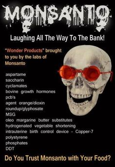 """Monsanto - laughing all the way to the bank. """"Wonder Products"""" brought to you by the labs of Monsanto. aspartane, saccharin, etc. Gmo Facts, Genetically Modified Food, Growth Hormone, It Goes On, All The Way, Wake Up, Shit Happens, This Or That Questions, How To Make"""