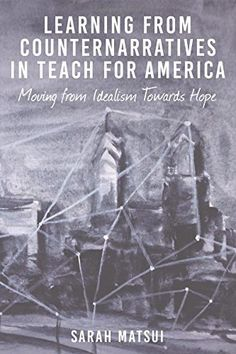 Learning from Counternarratives in Teach For America (Counterpoints) by Sarah Matsui http://www.amazon.com/dp/1433128128/ref=cm_sw_r_pi_dp_uoTfwb121N0H2