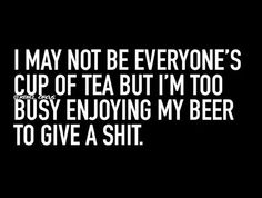 Don& give a funny pics, funny gifs, funny videos, funny memes, funny jokes. Wine Quotes, Words Quotes, Sayings, Quotes About Beer, Quotes About Drinking, Beer Drinking Quotes, Liquor Quotes, Bar Quotes, Funny Videos