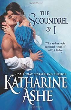 The Scoundrel and I: A Novella by Katharine Ashe…