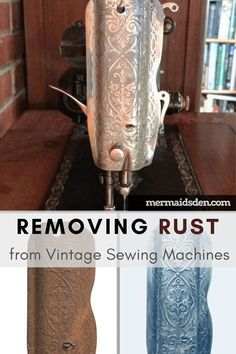 Sewing Machines Best Cleaning and Removing Rust: Restoring Vintage Sewing Machines - In this post, I'll walk you through the process of removing rust from your vintage sewing machine in order to clean and restore it. Sewing Machines Best, Treadle Sewing Machines, Antique Sewing Machines, Vintage Sewing Patterns, Vintage Sewing Notions, Deep Cleaning Tips, House Cleaning Tips, Spring Cleaning, Cleaning Hacks