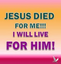 live for him