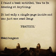 practise makes perfect...