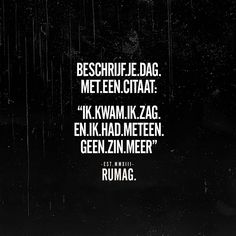 #RUMAG Words Of Wisdom Quotes, Some Quotes, Daily Quotes, Wise Words, Best Quotes, Funny Picture Quotes, Funny Quotes, Meant To Be Quotes, Dutch Quotes