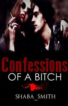 """Confessions Of A B*tch - The Tapes - Shaba_Smith    """"Bad girls have more fun.""""  There are a few things you should know about Amanda.  First of all, her real name is Amanda-I-don't-give-a-fuck. She has a thing of turning boys into eunuchs, is stuck with the not so good looking David Walker for a media assignment, and is trying to save her crazy black friend from joining the nunnery.   Yeah. The nunnery.  Oh, and one final thing: someone wants her dead."""