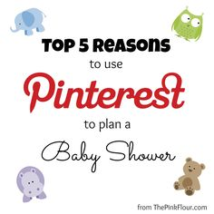 Top 5 Reasons to us Pinterest to Plan a Baby Shower