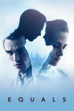 Equals - A futuristic love story set in a world where emotions have been eradicated.