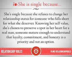 She is single because...