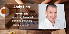 Andy Hart on Voyant and mastering financial planning software - MAF101