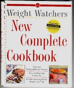 Weight Watchers New Complete Cookbook 500+ good-for-you recipes!