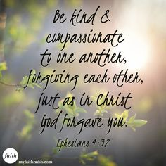 Ephesians 4:32...Love one another.