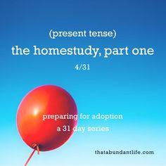 present tense - the homestudy, part one #write31days — that abundant life