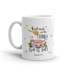 Kind Words Are Like Honey - Proverbs 16:24, Scripture Mug, Proverbs Mug, Honeybee Mug, Bible Verse Mug by SeasonedWSalt on Etsy https://www.etsy.com/listing/273787068/kind-words-are-like-honey-proverbs-1624