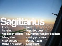 Sagittarius.. I don't think it describes me much at all, other than having my honesty doubted and making promises. I do take risks, but the rest... not so much.