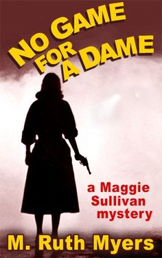 Free Kindle Book - [Mystery & Thriller & Suspense][Free] No Game for a Dame (Maggie Sullivan Mysteries Book Mystery Series, Mystery Thriller, Mystery Books, Mystery Film, Book 1, The Book, Cozy Mysteries, Murder Mysteries, Free Kindle Books