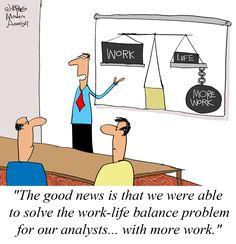 Humor: Work-Life Balance for the Business Analysts Work Life Balance Quotes, Work Quotes, Life Quotes, Career Quotes, Dream Quotes, Success Quotes, Quotes Quotes, Funny Reading Quotes, Manager Humor