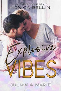 'Explosive Vibes: Julian & Marie' von Monica Bellini Kindle Unlimited, Lisa, Happy End, Bellini, Humor, Cover, Blog, Graphic Sweatshirt, Book Presentation
