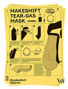 How to Guide: Makeshift tear-gas Mask. Illustrated by - Marwan Kaabour, at Barnbrook   Disobedient Objects @ V&A, how-to pamphlets could be a good idea