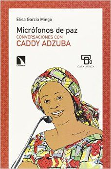 Micrófonos de paz : conversaciones con Caddy Adzuba, 2015 http://absysnetweb.bbtk.ull.es/cgi-bin/abnetopac01?TITN=517638