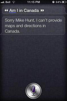 Hehe when Siri didn't work in Canada