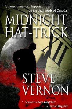 Midnight Hat Trick by Steve Vernon, http://www.amazon.com/dp/B009FHJLEK/ref=cm_sw_r_pi_dp_IBZDqb0WDW7HT