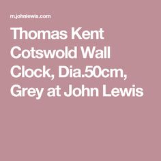 Thomas Kent Cotswold Wall Clock, Dia.50cm, Grey at John Lewis