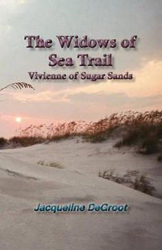 The Widows of Sea Trail- Vivienne of Sugar Sands (Book 3) by Jacqueline DeGroot - Islands Art & Books