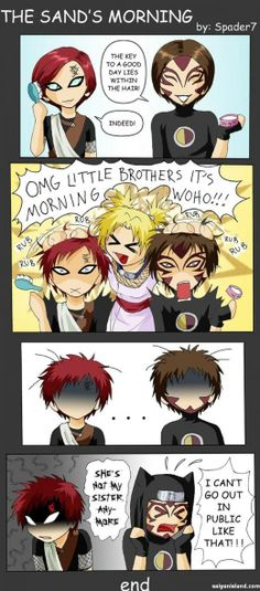 Lol, I love the idea that Temari's the reason that Kankuro wears his hat but we all know she wouldn't dare touch Gaara's head.