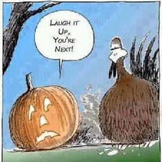 It's time for Thanksgiving jokes. Here is the collection of some funny thanksgiving pictures. It's also the time for Thanksgiving cards invitations so maybe Halloween Cartoons, Happy Halloween, Halloween Humor, Halloween Ideas, Halloween Stuff, Halloween Crafts, Halloween Tricks, Halloween Signs, Dia De