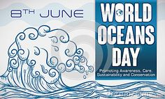Commemorative poster in hand drawn style with some precepts and a wave surge design for World Oceans Day in June 8.