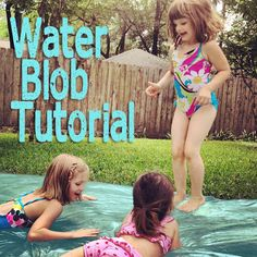 """the """"water blob""""? So fun and so easy to make!"""