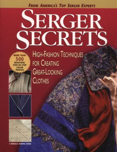 @Overstock - Serger secrets is the best serger sewing book you'll ever own!America's top serger experts share the most popular and innovative ideas for making gorgeous garments with a serger.From pintucking and piping to quilting, shirring, and...http://www.overstock.com/Books-Movies-Music-Games/Serger-Secrets-Paperback-softback/231665/product.html?CID=214117 $16.24