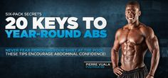 20 Ways To Keep Year-Round Abs! It's a momentous occasion when your abdominal muscles finally spring into view! It means ''before'' is long gone and ''after'' is in sight! Learn how stay six-packed year-round.