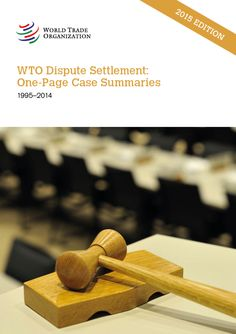 WTO Dispute Settlement: One-Page Case Summaries News Apps, World Trade, First Page, Summary, New Books, This Book, Place Card Holders, Organization, Ds