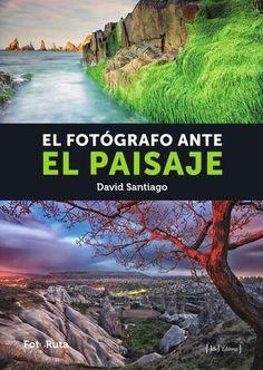 EL FOTÓGRAFO ANTE EL PAISAJE