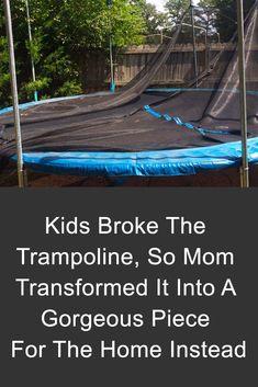 Kids Broke The Trampoline, So Mom Transformed It Into A Gorgeous Piece For The Home Instead - DIY Gartendekor Dollar speichert Trampolines, Old Trampoline, Backyard Trampoline, Recycled Trampoline, Trampoline Games, Backyard Playhouse, In Ground Trampoline, Backyard Kids, Backyard Playground