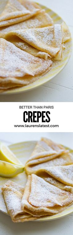 This is my Mom's easy, fail-proof recipe for crepes. After visiting Paris last Fall, I can safely say these are better! #laurenslatest #crepes #paris #brunchrecipes #easyrecipes