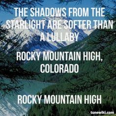 The Today Song by John Denver - lyrics, meaning and video soundtrack. John Denver, Denver Rocky Mountains, Sunshine Music, Mountain High, Mountain States, Colorado, Country Songs, Take Me Home, Greatest Songs