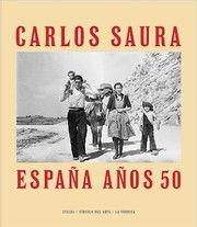 España años 50 / Carlos Saura.Madrid : La Fábrica, 2016. RESUMEN : España años 50 es un trabajo documental, un álbum fotográfico sobre los pueblos y gentes de España que Carlos Saura (Huesca, 1932) fue descubriendo en sus diversos viajes por el país.