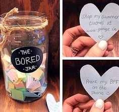 """DIY bored jar. Get any jar you would like and title it """"bored jar"""". Next, put little slips of paper in the jar and title each of them ideas to do when your bored. So next time your looking for something to do... Just go to your bored jar!"""
