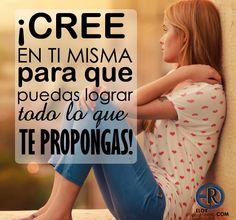 ¡CREE en ti MISMA para que puedas  lograr todo lo  que TE PROPONGAS!  -     #CreeEnTi #Frasedeldia #Reflexiones #EloyRomero