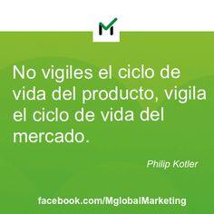 """""""No vigiles el ciclo de vida del producto, vigila el ciclo de vida del mercado"""". Philip Kotler. #Marketing"""