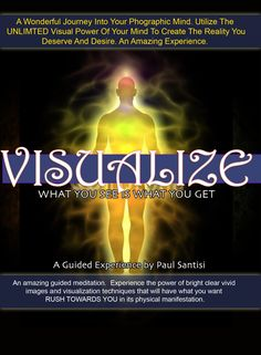 "HOT NEW GUIDED MEDITATION ""VISUALIZE"" Unlocking Your Minds Power Paul Santisi Using the law of attraction"