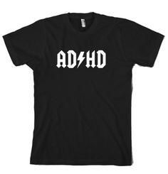 The ADHD shirt.