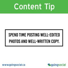 Content Tip: You need more than an interesting subject. Spend time posting well-edited photos and well-written copy. Volume isn't everything, consistent quality is more significant.
